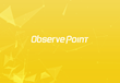 ObservePoint Announces $19 Million Series B Round Led by Mercato Partners and Pelion Venture Partners