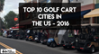 Top 10 Golf Cart Cities in the US for 2016