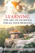 "Author Joy Bickle's Newly Released ""Learning the Art of Sacrifice for All Your Problems"" is an In-depth Look at Examples of Faithful Abnegation and How it Brings Joy"