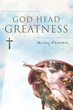 """Shirley Lambros's New """"Godhead Greatness"""" Is a Fantastic Journey Through the Creation of All That Exists on Land and Sky, Above and Below, in the Name of God's Glory"""