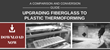 Fiberglass to Plastic Thermoforming Comparison and Conversion Guide Now Available from Productive Plastics