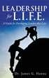 Xulon Press Announces Leadership for L.I.F.E - A Guide For Developing Leaders That Last