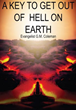 Are You Tired of Living through Hell? Xulon Press Announces the New Release of A Key To Get Out Of Hell On Earth.