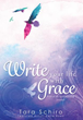New Release - Write Your Life With Grace Offers Profound Wisdom Into Developing A Mature Character