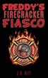 New Release Freddy's Firecracker Fiasco is a Fun Guide to Fire Safety