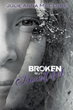 New Release Broken But Beautiful Is An Emotional Story About The Goodness Of God's Grace