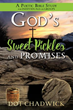 Xulon Press Announces God's Sweet Pickles and Promises Sowing Seeds of Love through Poems and Scripture
