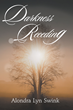 """Alondra Lyn Swink's New Book """"Darkness Receding"""" is an Emotional, In-Depth Work of Poetry That Depicts the Struggle and Power of a Challenging Life"""
