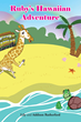 "Lily and Addison Rutherford's Newly Released ""Ruby's Hawaiian Adventure"" is a Children's Story Depicting a Giraffe's Rollicking Summer Adventure of Epic Proportions."