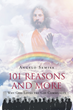 """Author Angelo Semisa's Newly Released """"101 Reasons and More Why God Loves the Gay Community"""" is Brimming With the Truths in God's Living Word"""
