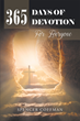 """Author Spencer Coffman's Newly Released """"365 Days Of Devotion For Everyone"""" Is A Thorough Daily Examination Of Biblical Philosophies For Readers Of All Backgrounds"""