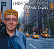 "Alto Saxophonist Mark Lewis's ""The New York Session"" to Be Released by Audio Daddio January 27"