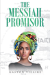 "Gaston Vilaire's New Book ""The Messiah Promisor"" is a Fascinating and Historical Glimpse into the Past Truths of the Country Haiti."