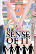 """Linda DeGree's new book """"The Sense of It"""" is a Philosophical, In-depth Work About Life, Love, Friends and Fate"""