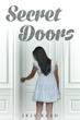 "Iris Reed's New Book ""Secret Doors"" is a Suspenseful, Page-Turner That Delves Into the Psyche and Mystery of Greed, Deception and Fear"
