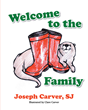 """Joseph Carver's New Book """"Welcome To The Family"""" Is A Creatively Crafted And Philosophical Children's Work About Creation And Science."""