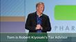 Tom Wheelwright is Rich Dad Poor Dad Author Robert Kiyosaki's Tax Advisor