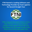 FTNI Named a Leading Software and Technology Provider by Food Logistics for Second Straight Year