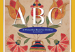 """ABC: A Winterthur Book for Children"" Teaches the Alphabet Through Winterthur Museum, Garden & Library's Renowned Collection"