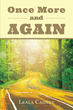 "Author Leala Cadney's Newly Released ""Once More and Again"" is Another Stab at Telling What the Author Considers to be, ""The whole story"", and a Few More Wicked Antics"