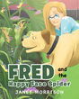 "Author Janet Morrison's newly released ""Fred and the Happy Face Spider"" is the Continuing Adventure of Fred the Service dog, This Time Exploring in Hawaii With Jan"
