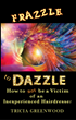 Frazzle to Dazzle Book  Available Now