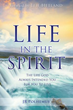 New Book Asks Readers: Are You Experiencing All That Life in the Spirit Has For You?