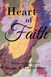 """Author Joseph E.L. Dewberry's Newly released """"Heart of Faith"""" is a Beautiful Book Sharing the Author's Thoughts as he Explains how to Seek God and be Inspired"""