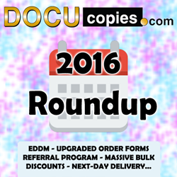 Reviewing 2016, online printing company DocuCopies.com broke new ground  with EDDM, next-day delivery, and better than ever customer satisfaction.