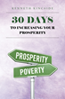 "Author Ken Kincaide's Newly Released ""30 Days to Increasing Your Prosperity"" is a Guide to Prosperity"