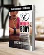 "The ""30 Minute Body"" Book Remedies & Exposes The Health Industries Misleading Information to Americans"