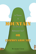 "Richard Cook's Book ""Is There a Mountain of Difference between Us or 'Common Ground'?"" is an Insightful Work, Showing how Irreconcilable Perspectives Can All be Correct"