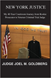 Boulevard Books is proud to publish New York Justice: My 40-Year Courtroom Journey from Rookie Prosecutor to Veteran Criminal Trial Judge by Judge Joel Goldberg