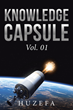 Author Huzefa Releases 'Knowledge Capsule: Vol. 01'