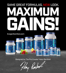 Same great formulas. New look. Maximum gains! Evogen Nutrition