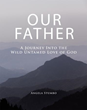 Xulon Press Announces New Book Showing Readers that God is Wild About Them and Excited for a Deeper Relationship