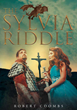 """Author Robert J. Coombs's newly released """"The Sylvia Riddle"""" is a brilliant epic poem set in medieval Scotland and filled with challenges, excitement, puzzles, and love."""
