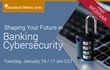 Future in Banking Cybersecurity