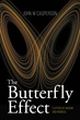 "John Casperson's New Book ""The Butterfly Effect: Flutters of Wisdom and Kindness"" is an Enlightening and Philosophical Work that Illuminates the Power of Kindness"