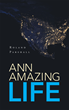 "Roland Parshall's New Book ""Ann Amazing Life"" is a Telling and Encouraging Window Into the Life of the Author"