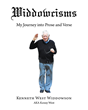 """Author Kenneth Widdowson's New Book, """"Widdowcisms"""" is a Multi-Faceted Collection of Eloquent Writings Comprised of Personal Essays, Lyrical Poetry and Much More"""