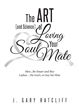 "J. Gary Ratcliff's New Book ""The Art (and Science) of Loving Your Soulmate"" is an Honest and Enlightening Guidebook to Having a Successful Relationship"