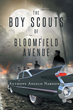 "Anthony Angelo Nardone's New Book ""The Boy Scouts of Bloomfield Avenue"" is a Thriller that Delves into the Mayhem, Secrets and Enigma of Crime, Gangs and Family"