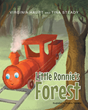 "Authors Virginia Haupt and Tina Steady's New Book ""Little Ronnie's Forest"" is an Enjoyable Children's Fable About Including Everyone and Forgiving Mistakes"