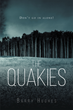 "Barry Hughes's New Book ""The Quakies"" is a Suspenseful Page-turner that Delves into the Psyche and Mystery of Fear and the Unknown"