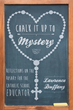 "Lawrence Duffany's New Book ""Chalk It Up to Mystery: Reflections on the Rosary for the Catholic School Educator"" is a Catholic School Teacher's Essential Companion"