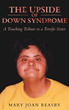"Mary Joan Reasby's New Book ""The Upside of Down Syndrome"" Chronicles a Family's Collaborative Efforts to Assist Their Loved One Through Life's Labyrinth of Challenges"