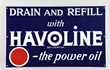 "Havoline ""Drain and Refill with-the Power Oil"" Sign, Estimated at $2,000-4,000"