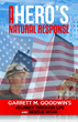"""A Hero's Natural Response: Garrett M. Goodwin's Journey Through Life & Rescue Work"""