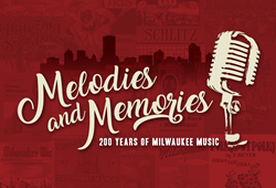Milwaukee Historical Society. Melodies and Memories. 200 Years of Milwaukee Music.